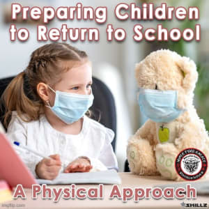 Preparing Children to Return to School – A Physical Approach