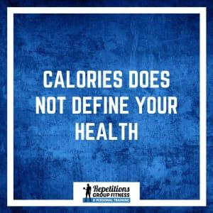 Calories Do Not Define Your Health