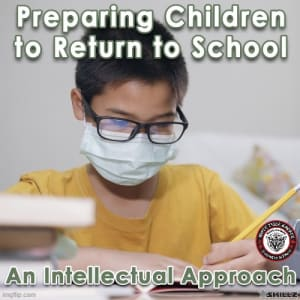 Preparing Children to Return to School – An Intellectual Approach
