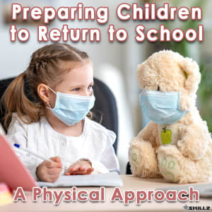 Preparing Your Child for School Part Two - a Physical Approach
