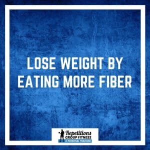 Lose Weight by Eating More Fiber