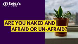 Are You Naked and Afraid or Un-Afraid?