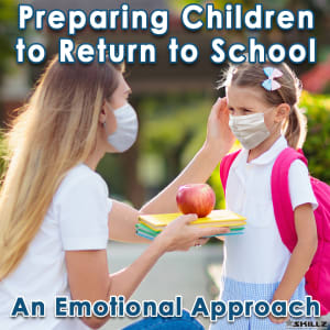 Preparing Children to Return to School - An Emotional Approach