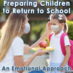 Preparing Children to Return to School – An Emotional Approach