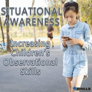 Situational Awareness – Increasing Children's Observational Skills