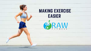How to make exercise easier