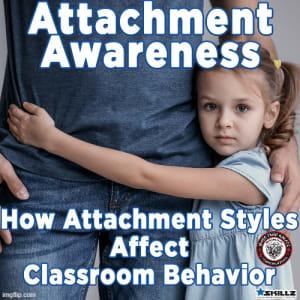Attachment Awareness  How Attachment Styles Affect Classroom Behavior