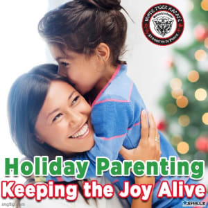 Holiday Parenting  Keeping the Joy Alive  ?
