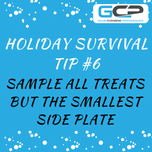 Holiday Nutrition Survival Guide Tip #6