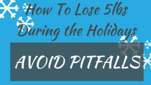 Avoiding Holiday Nutrition Pitfalls