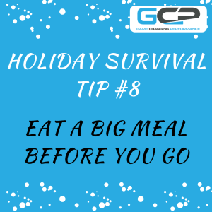 Holiday Nutrition Survival Guide Tip #8: Eat a Big Meal Before You Go