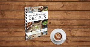 Download Your Free 27 Skinny Dinner Recipes