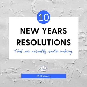 10 New Years Resolutions Actually Worth Making