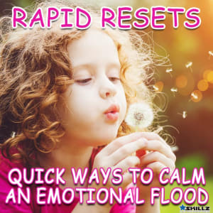 Rapid Resets: Quick Ways to Calm an Emotional Flood