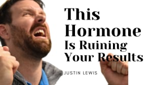 This Hormone Is Ruining Your Results
