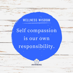 Self compassion is our own responsibility.