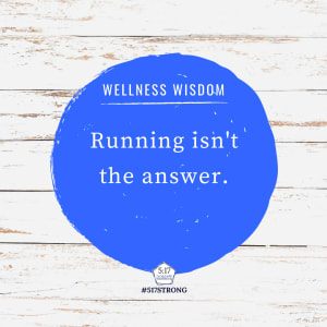 Running isn't the answer.