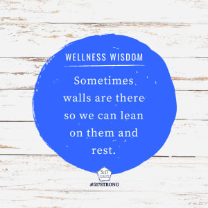 Sometimes walls are there so we can lean on them and rest.