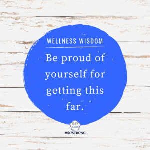 Be proud of yourself for getting this far.
