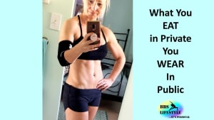 What You Eat In Private, You Wear In Public (Virtual Personal Training)