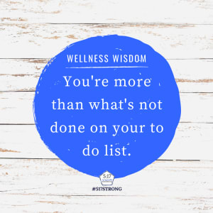 You're more than what's not done on your to do list.