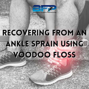 Recovering From an Ankle Sprain Using Voodoo Floss