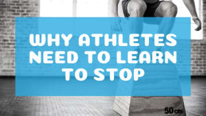 Why Athletes Need to Learn to Stop