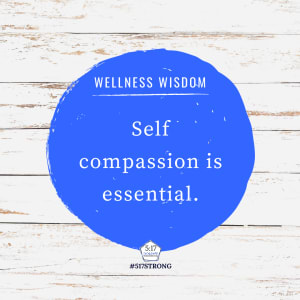 Self compassion is essential.