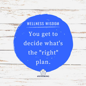"""You get to decide what's the """"right"""" plan."""