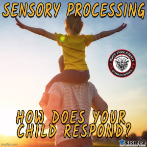 Sensory Processing-How Does Your Child Respond?