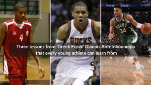 Three Lessons From 'Greek Freak' Giannis Antetokounmpo That Every Young Athlete Can Learn From