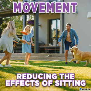 Movement - Reducing the Effects of Sitting