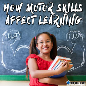 How Motor Skills Affect Learning