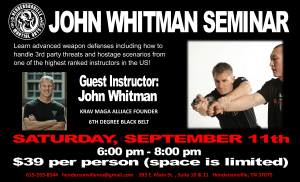 Don't miss our Advanced Weapon Defense Seminar with John Whitman next month!