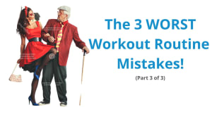 The 3 WORST Workout Routine Mistakes (Part 3 of 3)