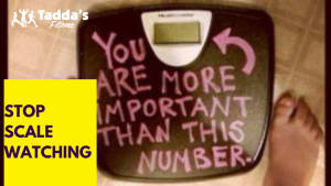STOP watching the scale!!!