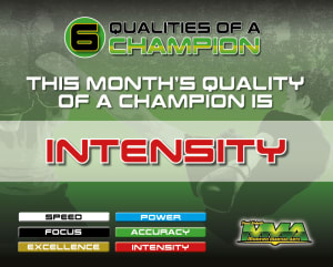 This months quality of a champion is Intensity