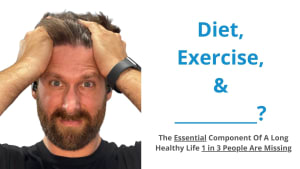 Diet, Exercise & _______? The Essential Component No One Is Talking About