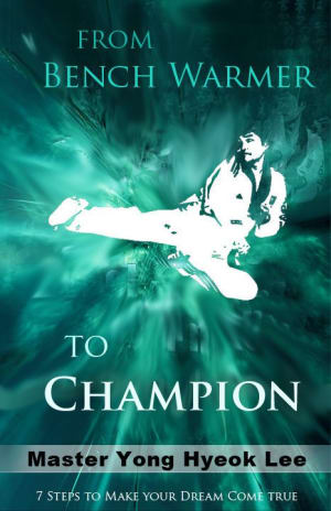 "in Shoreview - Lee's Champion Taekwondo Academy -  Taekwondo and Me : Grand Master.Yong Hyeok Lee (excerpt from book ""From Bench Warmer To Champion: 7 Steps to Make Your Dreams Come True!"")"