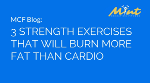 [VIDEO BLOG] 3 Strength Exercises That Will Burn More Fat Than Cardio