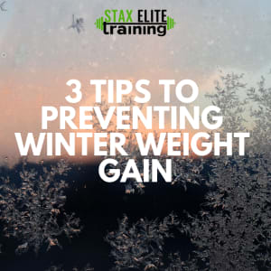 3 TIPS TO PREVENTING WINTER WEIGHT GAIN
