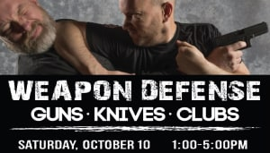 We are hosting a Weapons Defense Seminar on Saturday October 10th