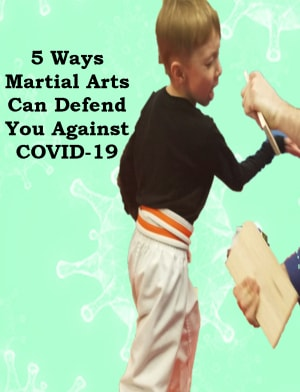 5 Ways Martial Arts Defends You Against COVID-19