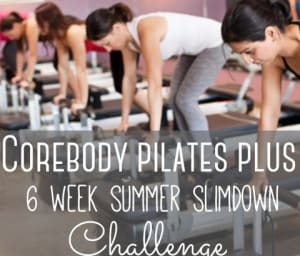 Group Fitness  in San Diego - Corebody Pilates Plus - 6 Week Summer Slim Down Challenge