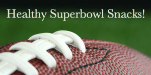 Personal Training in Concord - Individual Fitness - 8 Tips to a Healthy Super Bowl!!