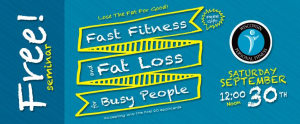 FREE Seminar Recap-Fast Fitness and Fat Loss For Busy People