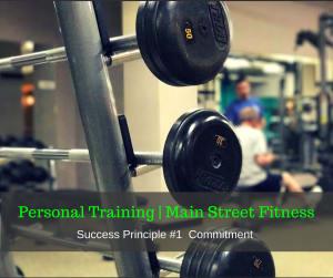 Personal Training in Bozeman - Main Street Fitness - Success Principle #1