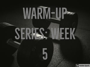 Personal Training in Brampton - Impact Fitness - Warm-up series: Week 5