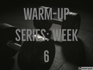 Personal Training in Brampton - Impact Fitness - Warm-up Series: Week 6