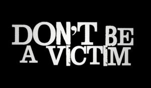 Dont be a victim: Part I